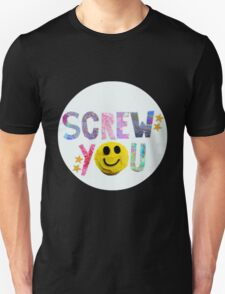 Screw You (Smiley) Unisex T-Shirt
