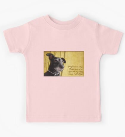 Dogfucius say: Mailman who get bit by dog... Kids Tee
