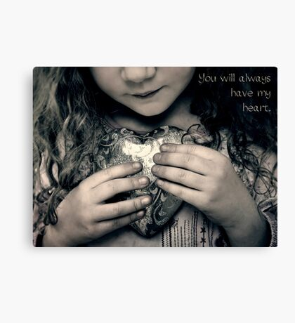 You Will Always Have My Heart Canvas Print