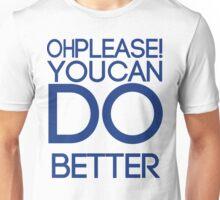 You Can Do Better- Blue Unisex T-Shirt