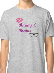 Beauty & Brains Classic T-Shirt