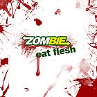 Zombie, eat flesh  by Joe Faulding