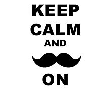 Keep Calm and Mustache Photographic Print