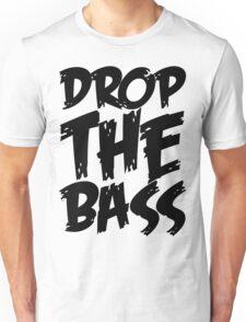 Drop The Bass (Black) Unisex T-Shirt