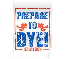Prepare to Dye! Splatoon Series (Orange & Blue) Poster