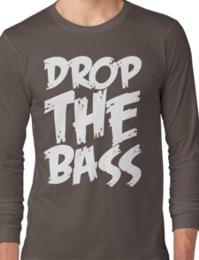 Drop The Bass (White) Long Sleeve T-Shirt