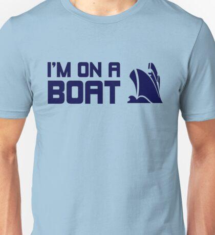 I'M ON A BOAT! Unisex T-Shirt