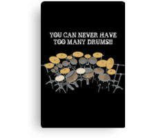 Too Many Drums! Canvas Print