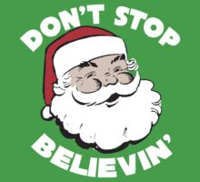 Don't Stop Believin' Santa Christmas T Shirt Kids Tee