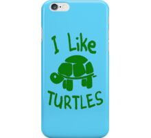 I like turtles!! iPhone Case/Skin
