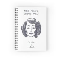 Make Mommie Dearest Proud Spiral Notebook
