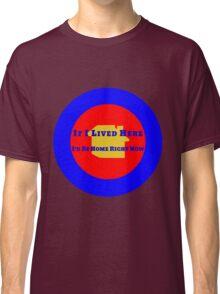 Location Location Location Classic T-Shirt