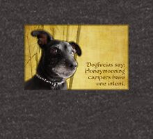 Dogfucius say: Honeymooning campers have one intent. Unisex T-Shirt