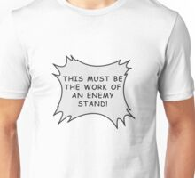 An Enemy Stand! Unisex T-Shirt