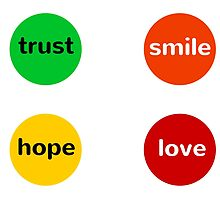 Trust Smile Hope Love by IdeasForArtists