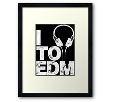 I Listen to EDM (white) Framed Print