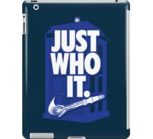 Just Who It. (iPad) iPad Case/Skin