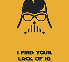 I Find Your Lack Of IQ Disturbing by Travis Love