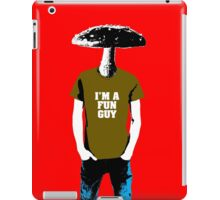 I'm a fun guy iPad Case/Skin