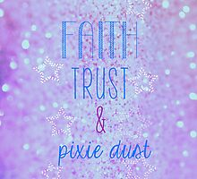 Faith, Trust & Pixie Dust! by tlcollins402