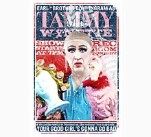 Sordid Lives Earl Brother Boy Ingram as Tammy Wynette Unisex T-Shirt
