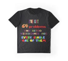 64 Problems - Retro Video Games Graphic T-Shirt