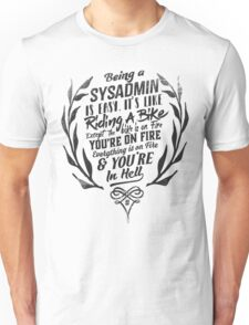Being a SYSADMIN black edition Unisex T-Shirt