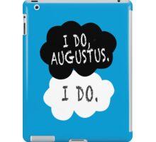 I do, Augustus. iPad Case/Skin