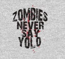 Zombies Never Say YOLO T-Shirt