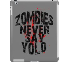 Zombies Never Say YOLO iPad Case/Skin