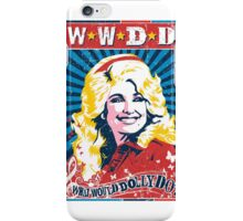 Dolly Parton. What Would Dolly Do? Nashville Country Music iPhone Case/Skin