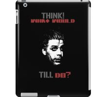 Think! What Would Till Do? iPad Case/Skin