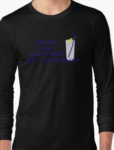 Sometimes I drink a glass of water just to surprise my liver Long Sleeve T-Shirt