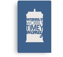Wibbly Wobbly Timey Wimey...Stuff Canvas Print