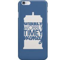 Wibbly Wobbly Timey Wimey...Stuff iPhone Case/Skin
