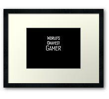 World's Okayest Gamer - Simple  Framed Print