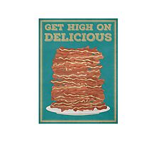 Get High on Bacon Photographic Print