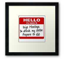 Hello My Name is Inigo Montoya  Framed Print