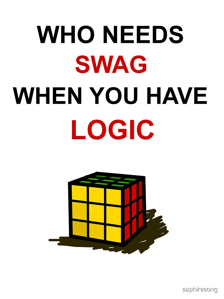 Who Needs Swag When You Have Logic by saphiresong