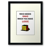 Who Needs Swag When You Have Logic Framed Print