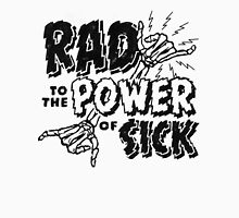 Rad to the Power of Sick - white Unisex T-Shirt