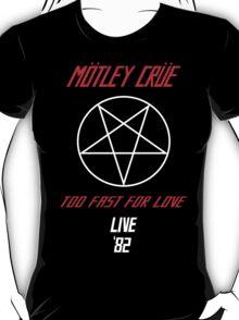 Motley Crue - Too Fast for love '82 T-Shirt