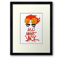 ALL ABOUT JACK Framed Print