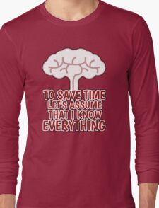 I KNOW EVERYTHING Long Sleeve T-Shirt