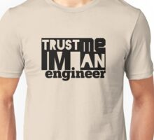 trust me i'm an engineer (9gag) Unisex T-Shirt