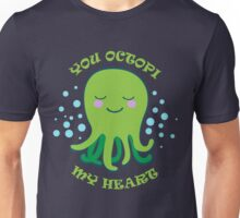 You Octopi My Heart Unisex T-Shirt