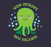 You Octopi My Heart Unisex T-Shirt