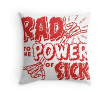 Rad to the Power of Sick- red Throw Pillow