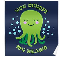 You Octopi My Heart Poster