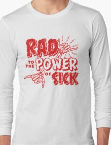 Rad to the Power of Sick- red Long Sleeve T-Shirt